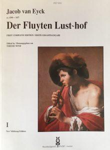 Jacob van Eyck, Der Fluyten Lust-hof, Vol. 1. First complete edition, edited by Thiemo Wind. Huizen, XYZ, 1986.