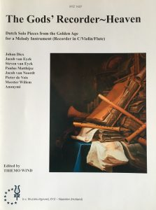 The Gods' Recorder Heaven. Dutch Solo Pieces from the Golden Age, for a Melody Instrument (Recorder in C / Violin / Flute). Composers: Johan Dicx, Jacob van Eyck, Steven van Eyck, Paulus Matthijsz, Jacob van Noordt, Pieter de Vois, Meester Willem, Anonymi. Edited by Thiemo Wind. Huizen: XYZ, 2010. XYZ 1427.